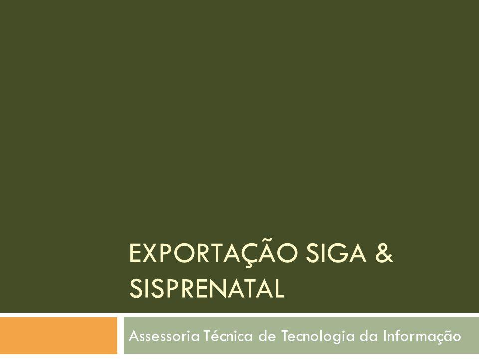 EXPORTAÇÃO SIGA & SISPRENATAL