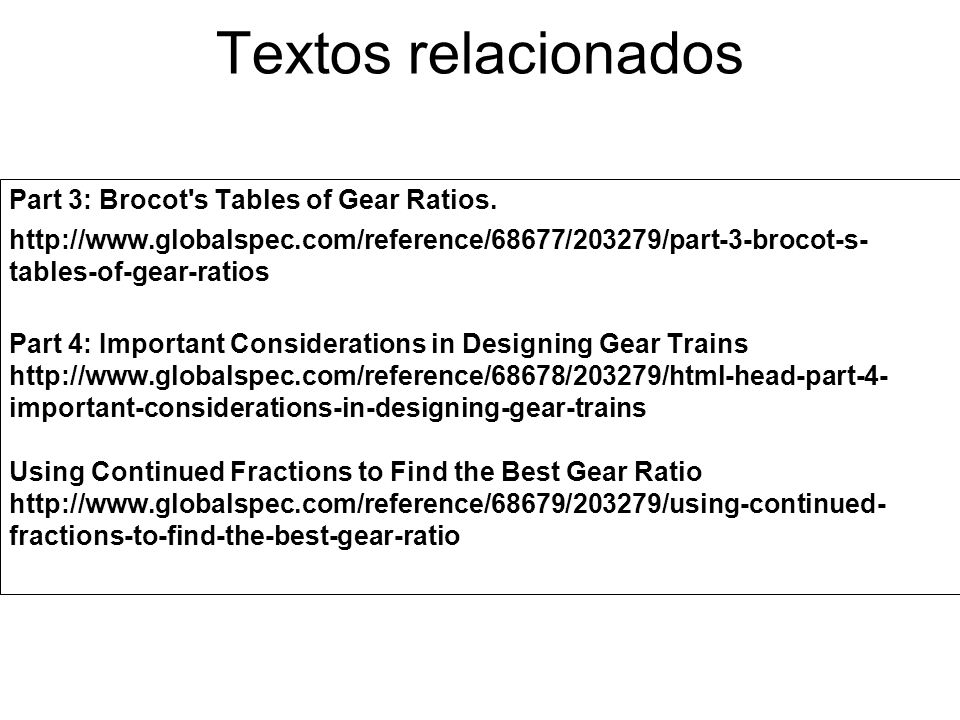 Textos relacionados Part 3: Brocot s Tables of Gear Ratios.