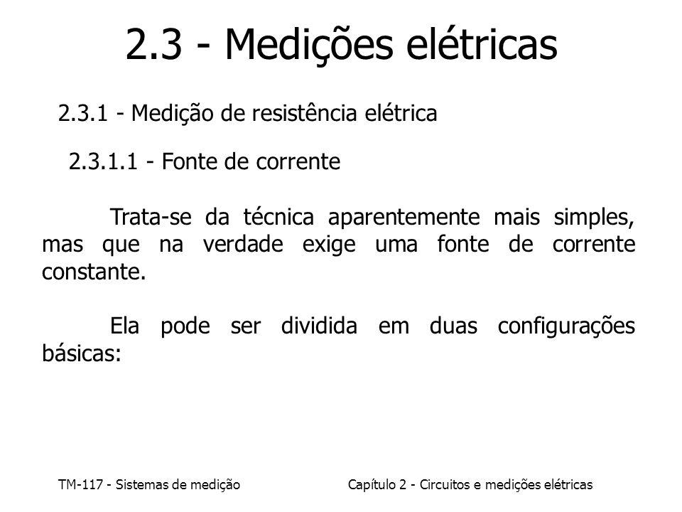 2.3 - Medições elétricas 2.3.1 - Medição de resistência elétrica