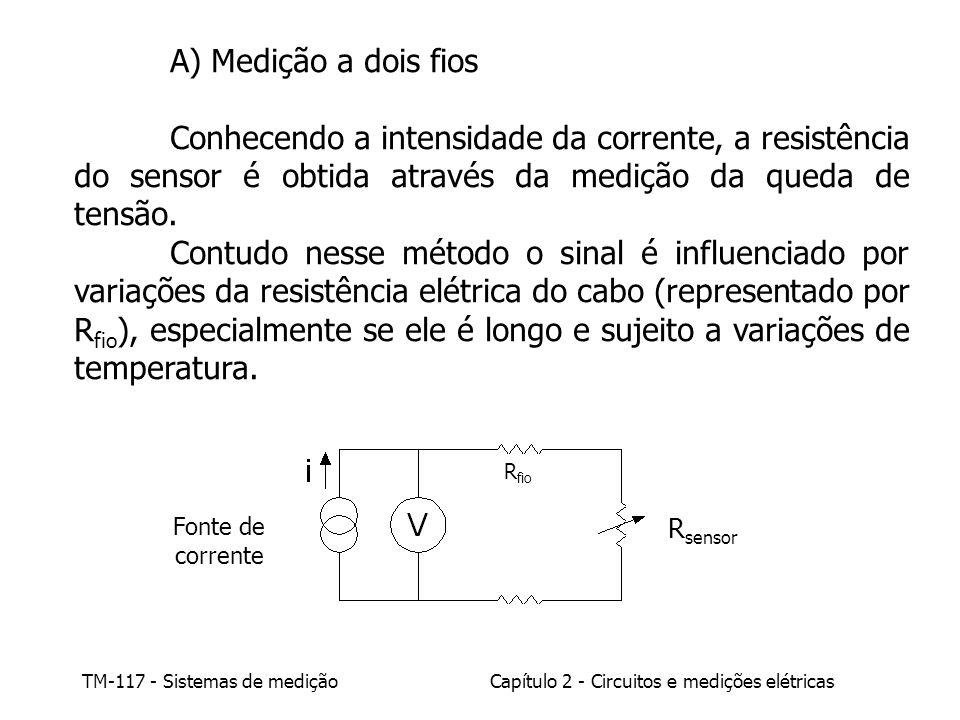 A) Medição a dois fios Conhecendo a intensidade da corrente, a resistência do sensor é obtida através da medição da queda de tensão.