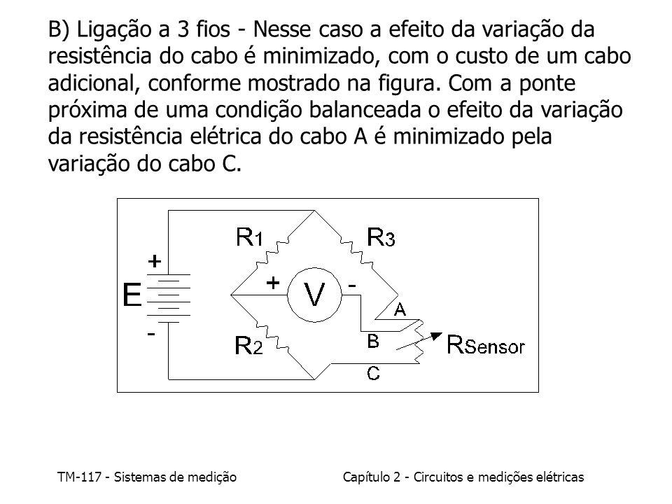B) Ligação a 3 fios - Nesse caso a efeito da variação da resistência do cabo é minimizado, com o custo de um cabo adicional, conforme mostrado na figura.