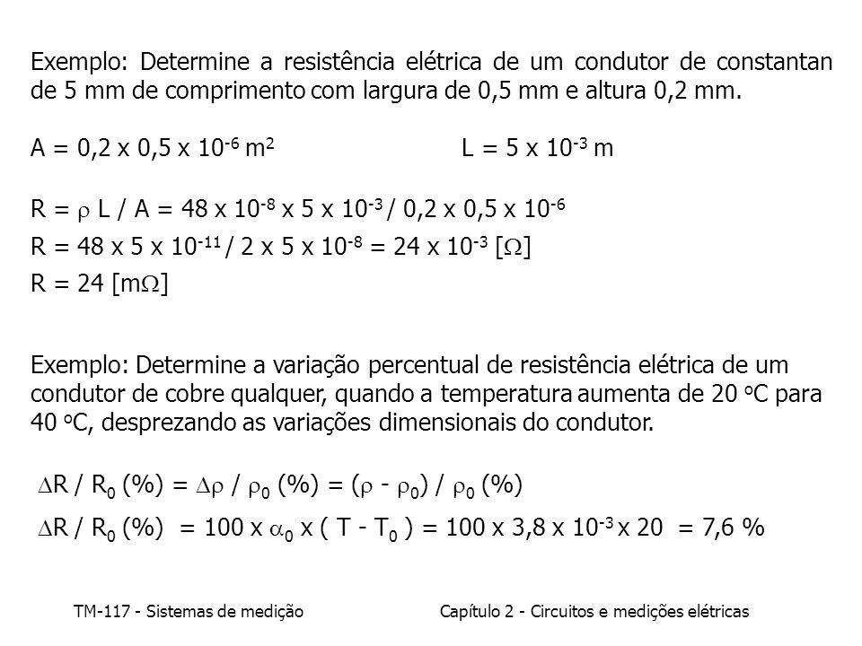 Exemplo: Determine a resistência elétrica de um condutor de constantan de 5 mm de comprimento com largura de 0,5 mm e altura 0,2 mm.