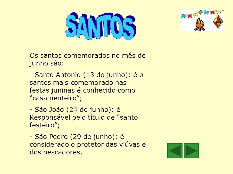 SANTOS Os santos comemorados no mês de junho são: