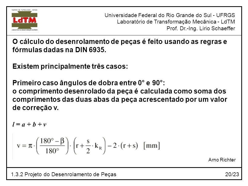 O cálculo do desenrolamento de peças é feito usando as regras e