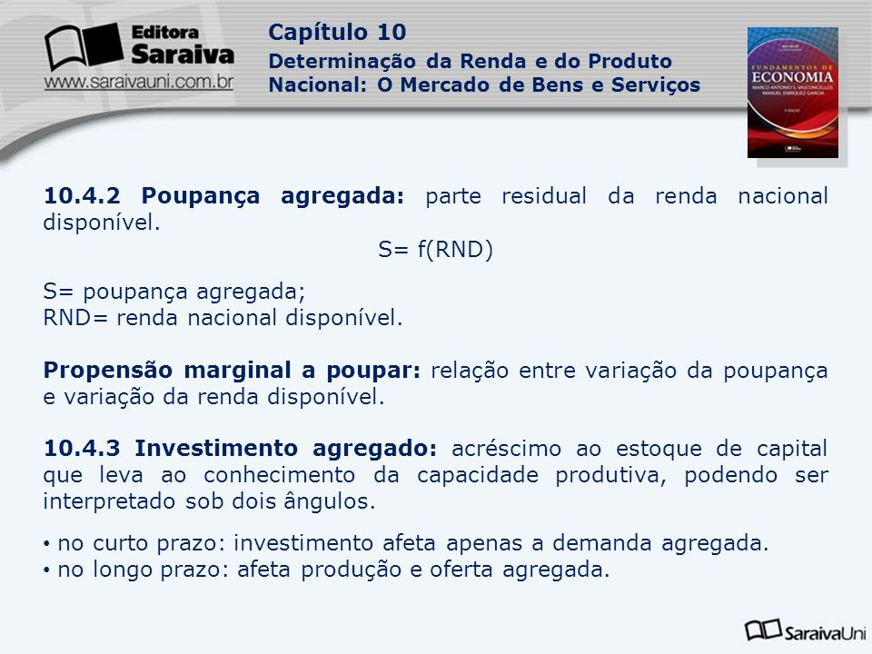 10.4.2 Poupança agregada: parte residual da renda nacional disponível.