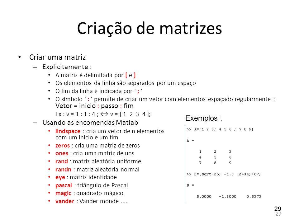 Criação de matrizes Criar uma matriz Explicitamente :