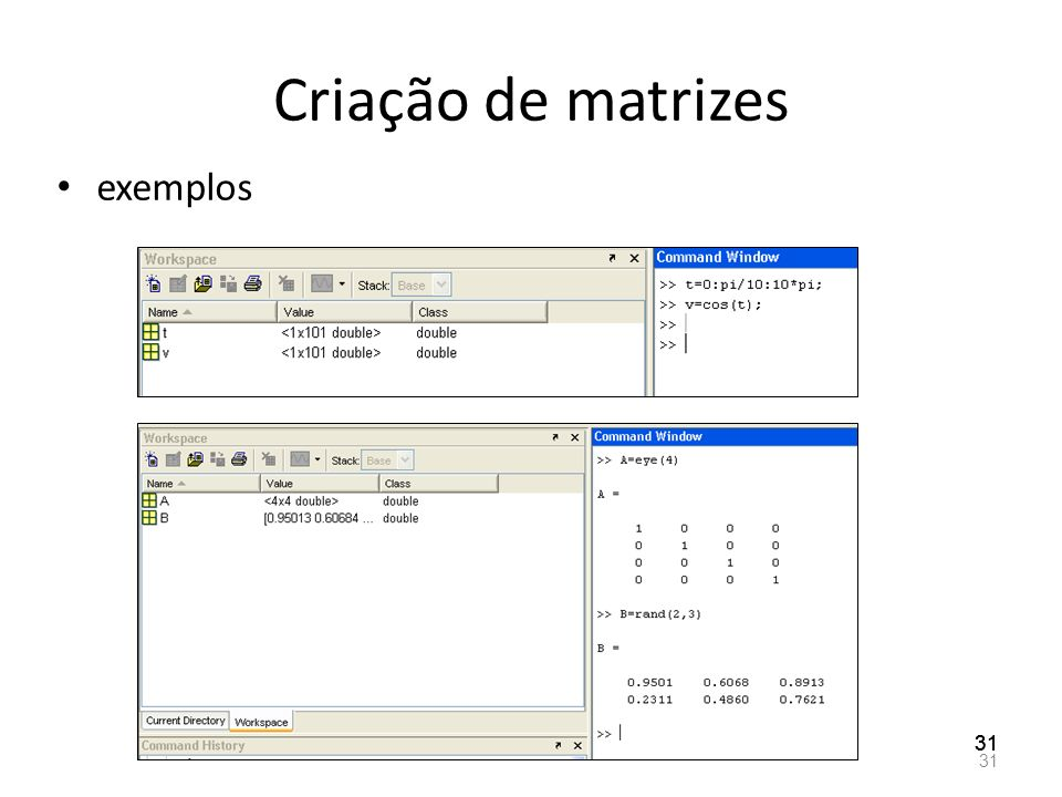 Criação de matrizes exemplos 31 31 31