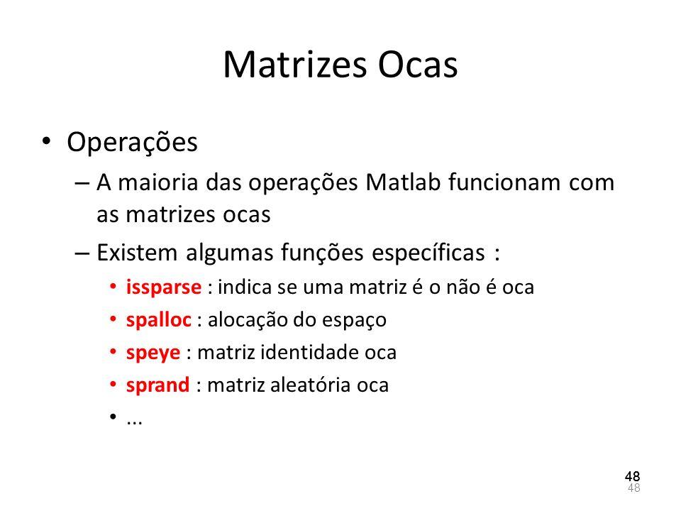 Matrizes Ocas Operações