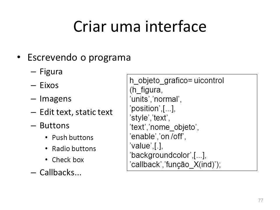 Criar uma interface Escrevendo o programa Figura Eixos Imagens