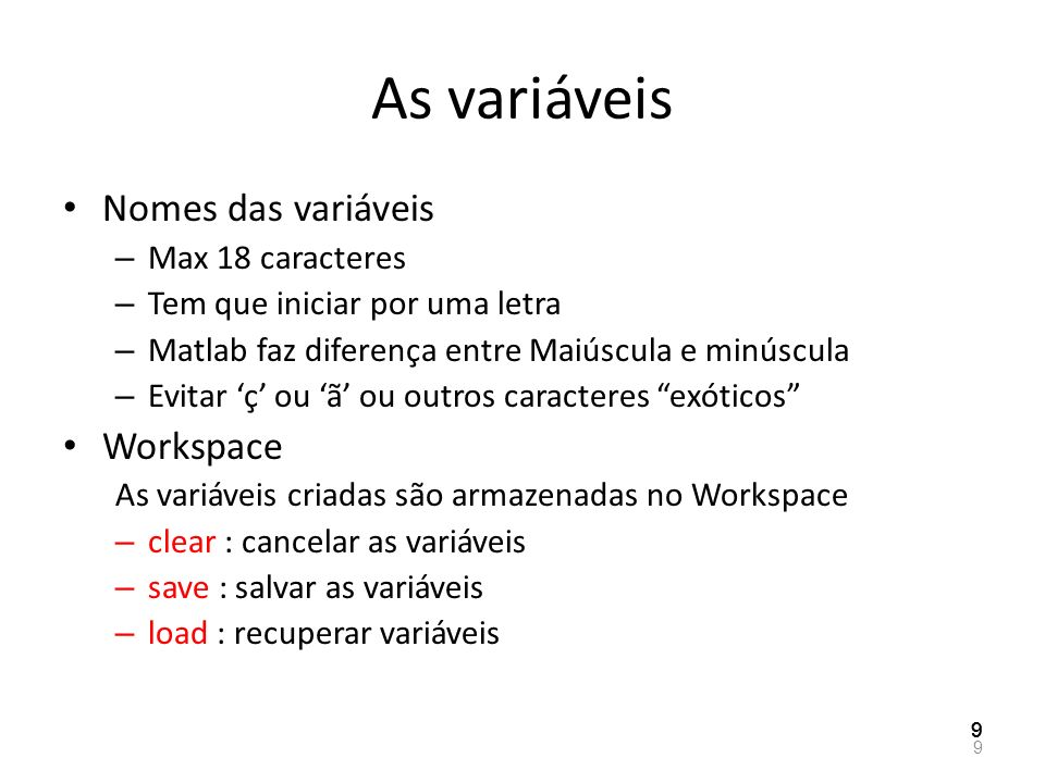 As variáveis Nomes das variáveis Workspace Max 18 caracteres