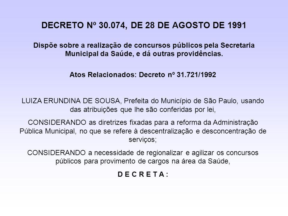 Atos Relacionados: Decreto nº 31.721/1992