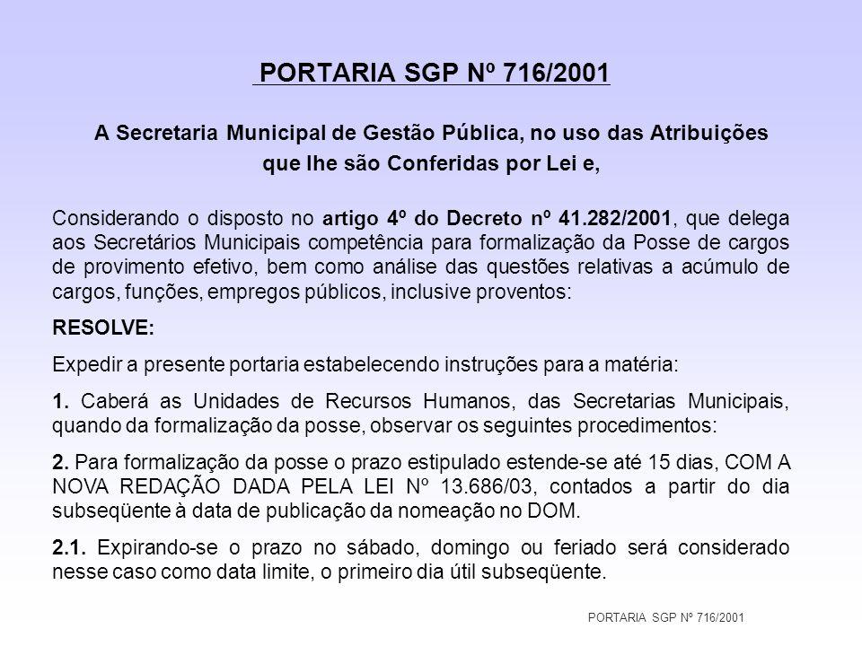 PORTARIA SGP Nº 716/2001 A Secretaria Municipal de Gestão Pública, no uso das Atribuições que lhe são Conferidas por Lei e,