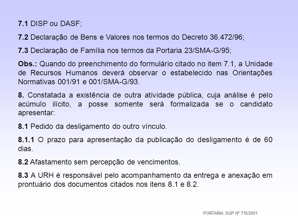 7.2 Declaração de Bens e Valores nos termos do Decreto 36.472/96;
