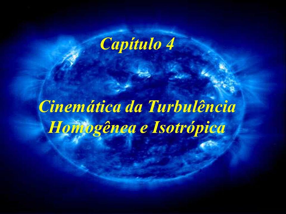Cinemática da Turbulência Homogênea e Isotrópica