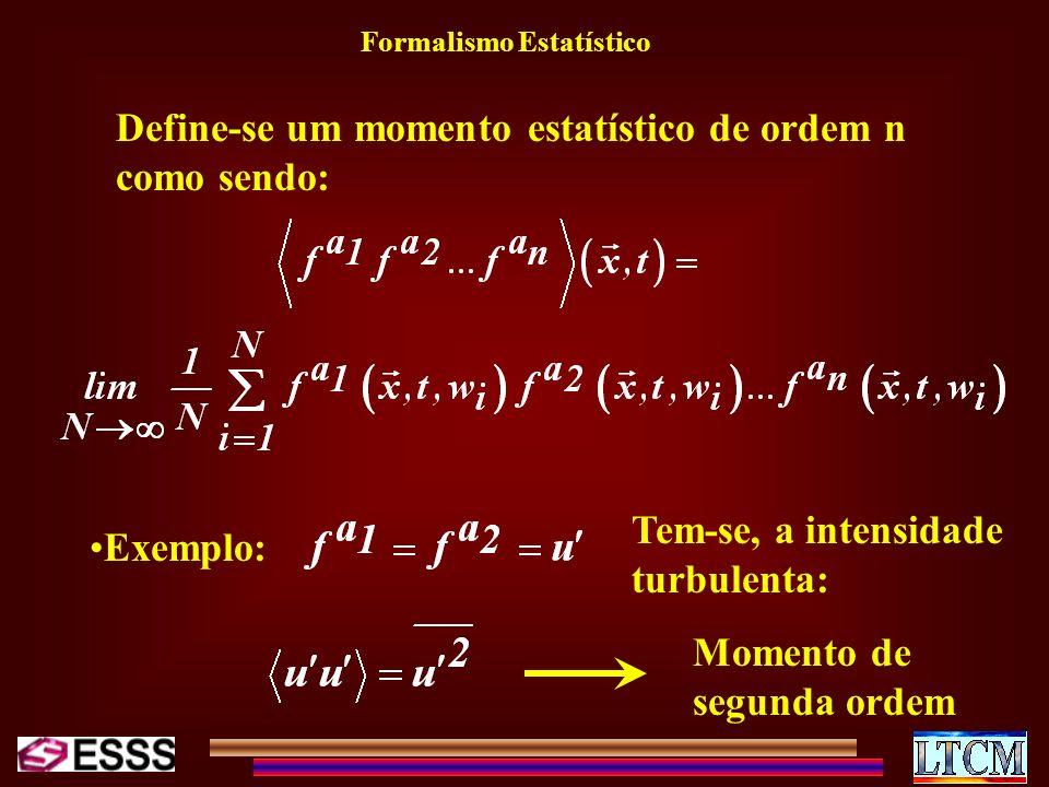 Define-se um momento estatístico de ordem n como sendo: