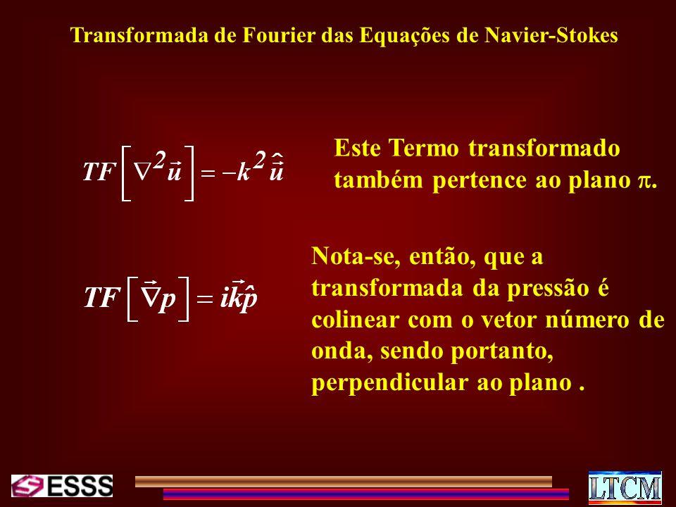 Transformada de Fourier das Equações de Navier-Stokes