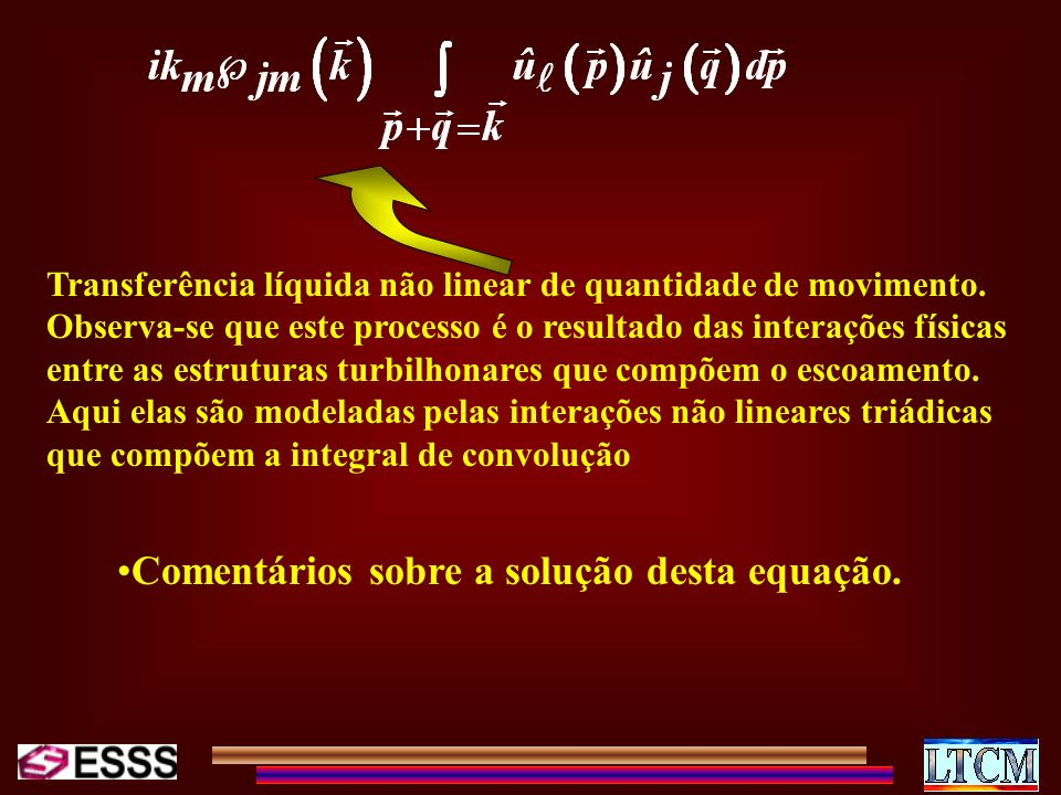 Comentários sobre a solução desta equação.