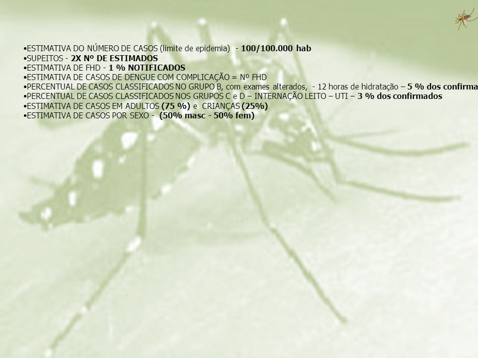 ESTIMATIVA DO NÚMERO DE CASOS (limite de epidemia) - 100/100.000 hab