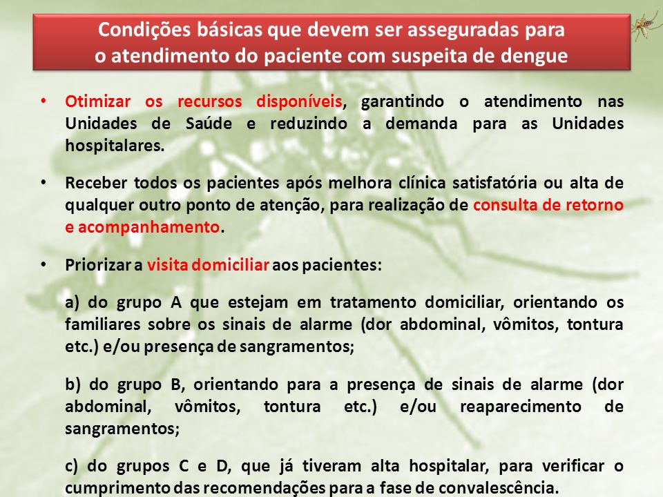 Condições básicas que devem ser asseguradas para o atendimento do paciente com suspeita de dengue