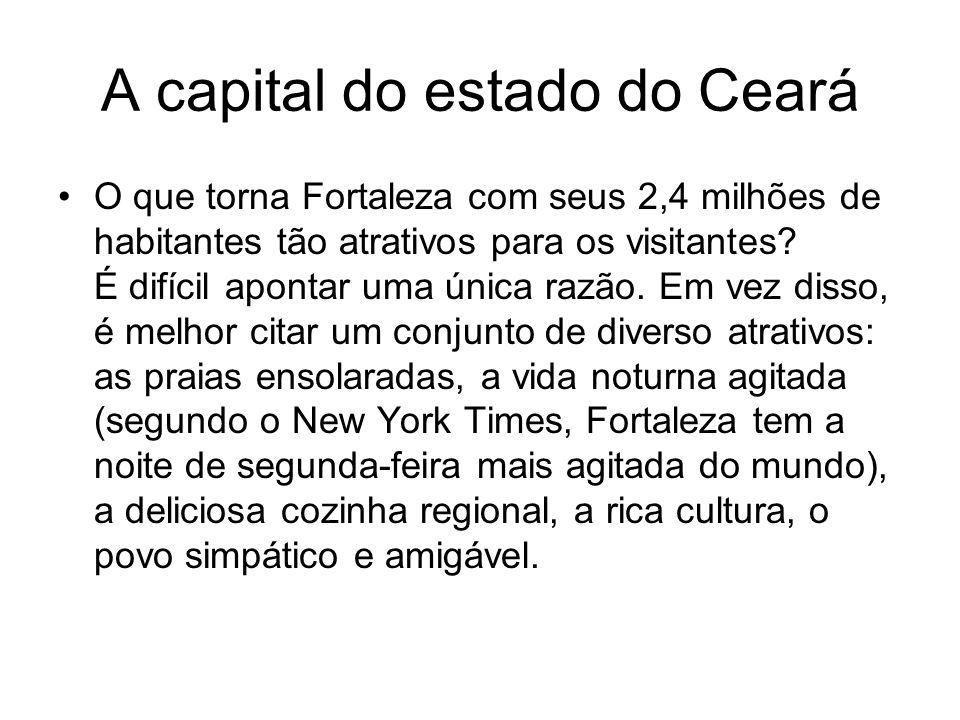 A capital do estado do Ceará