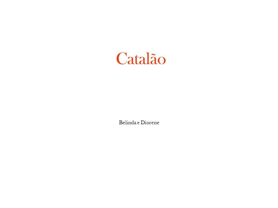 Catalão Belinda e Diorene