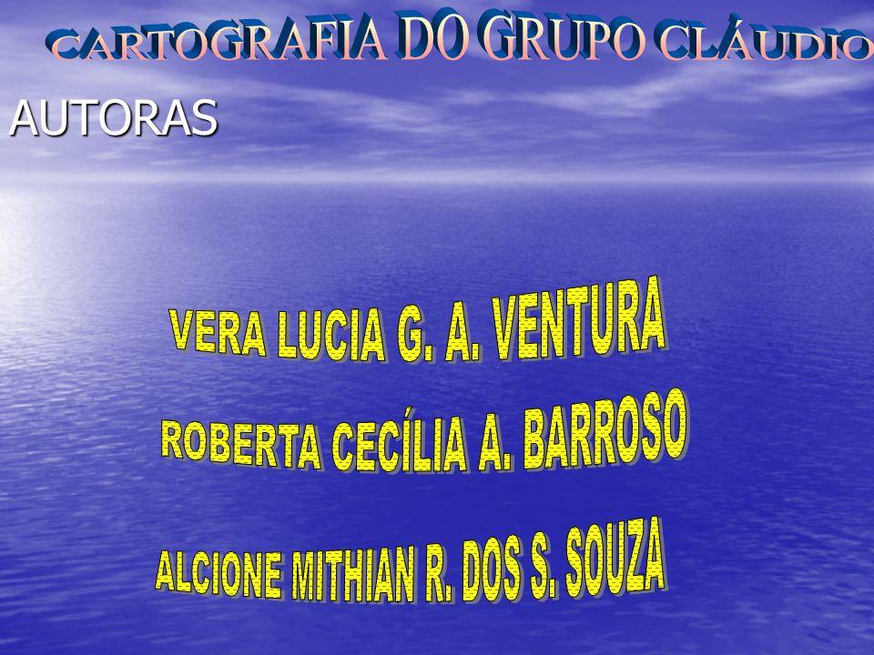 AUTORAS CARTOGRAFIA DO GRUPO CLÁUDIO VERA LUCIA G. A. VENTURA