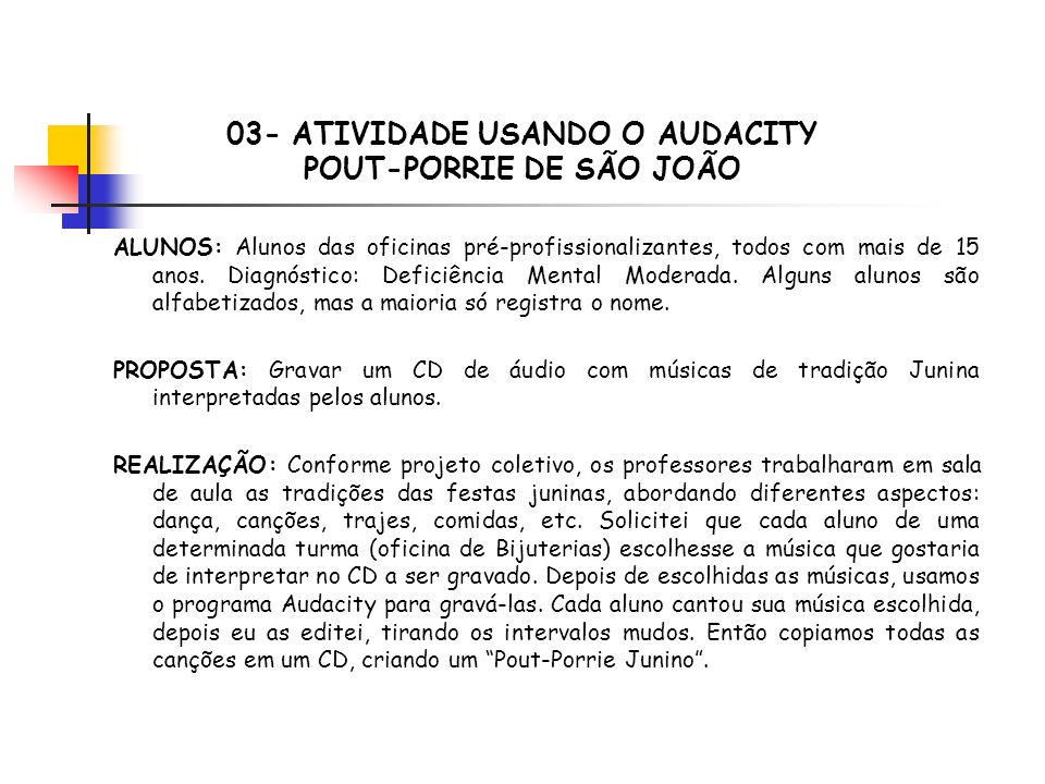 03- ATIVIDADE USANDO O AUDACITY POUT-PORRIE DE SÃO JOÃO