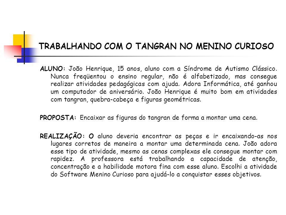 TRABALHANDO COM O TANGRAN NO MENINO CURIOSO