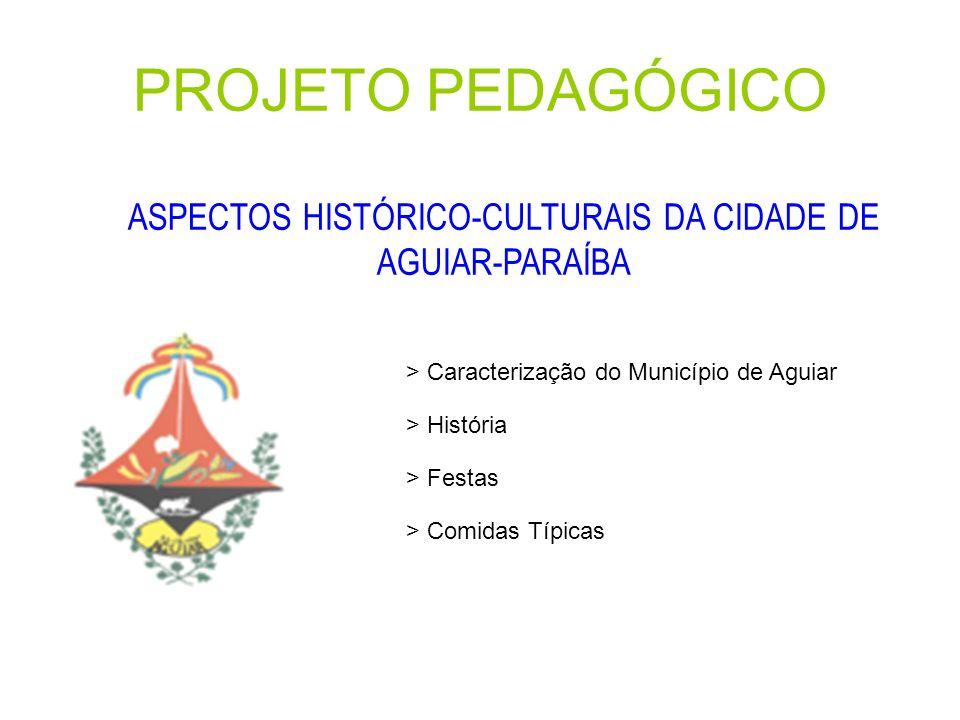 ASPECTOS HISTÓRICO-CULTURAIS DA CIDADE DE AGUIAR-PARAÍBA