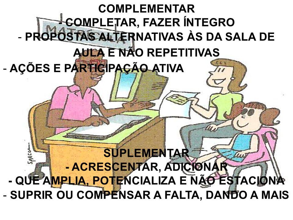 COMPLEMENTAR - COMPLETAR, FAZER ÍNTEGRO