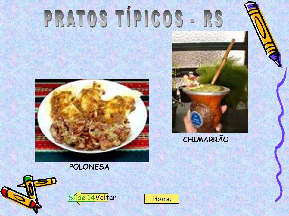 PRATOS TÍPICOS - RS CHIMARRÃO POLONESA Slide 14Voltar Home