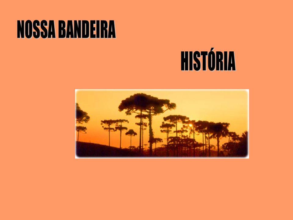 NOSSA BANDEIRA HISTÓRIA