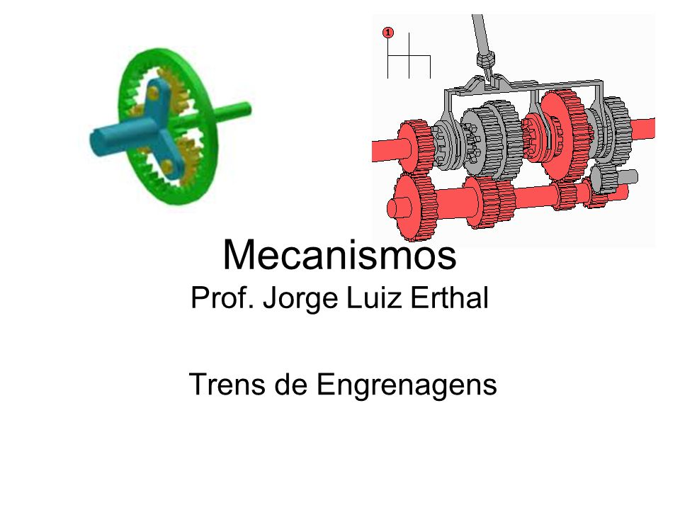 Mecanismos Prof. Jorge Luiz Erthal