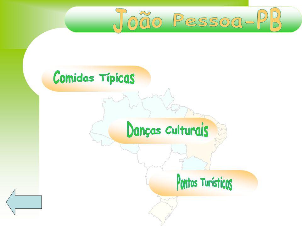 João Pessoa-PB Comidas Típicas Danças Culturais Pontos Turísticos