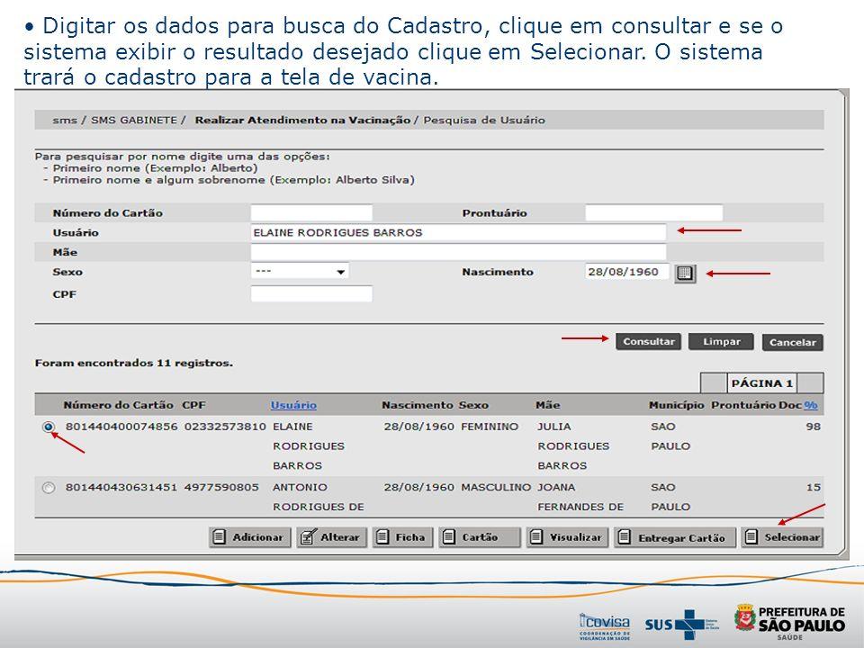 Digitar os dados para busca do Cadastro, clique em consultar e se o sistema exibir o resultado desejado clique em Selecionar.