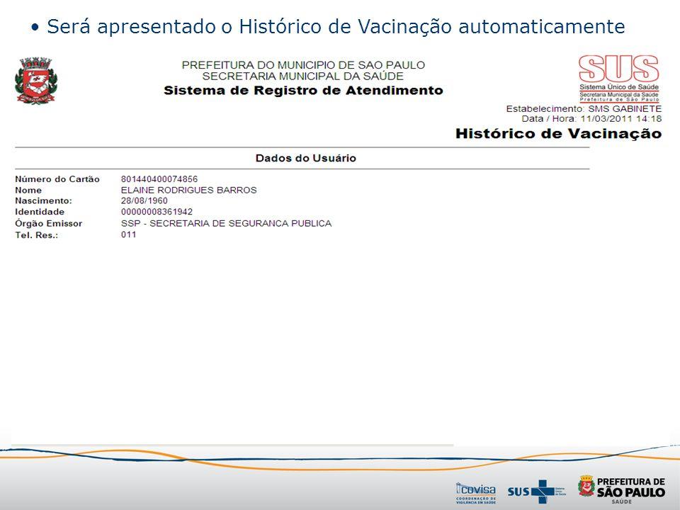 Será apresentado o Histórico de Vacinação automaticamente