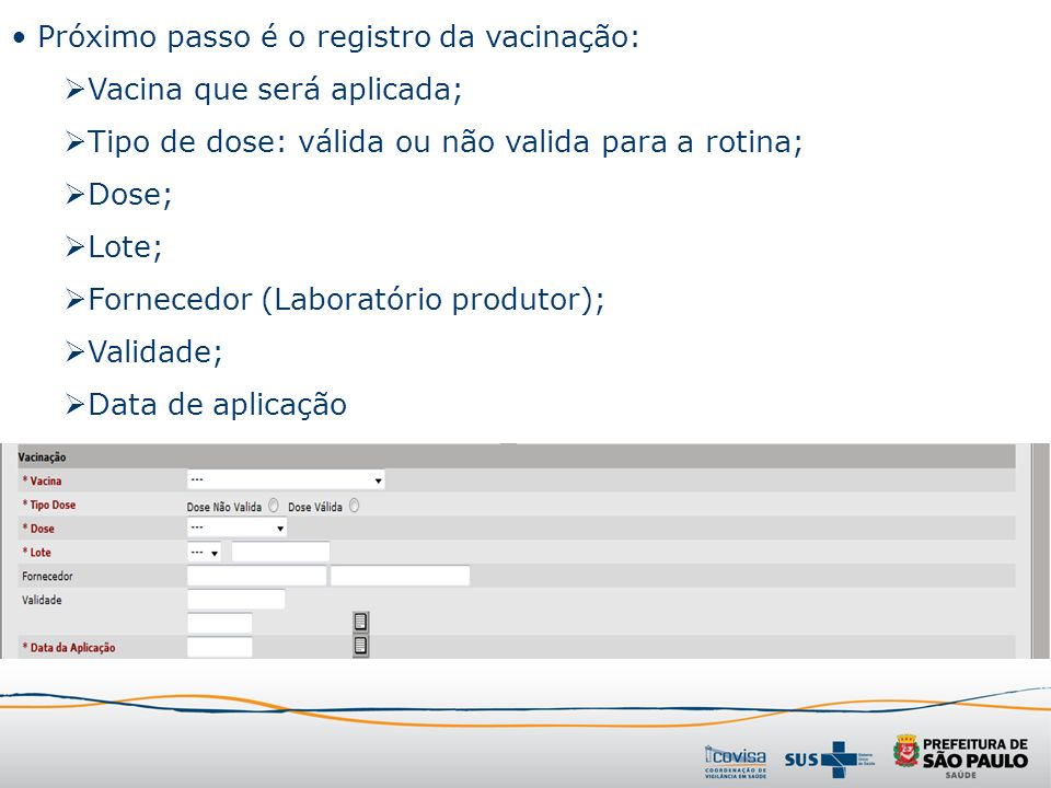Próximo passo é o registro da vacinação: