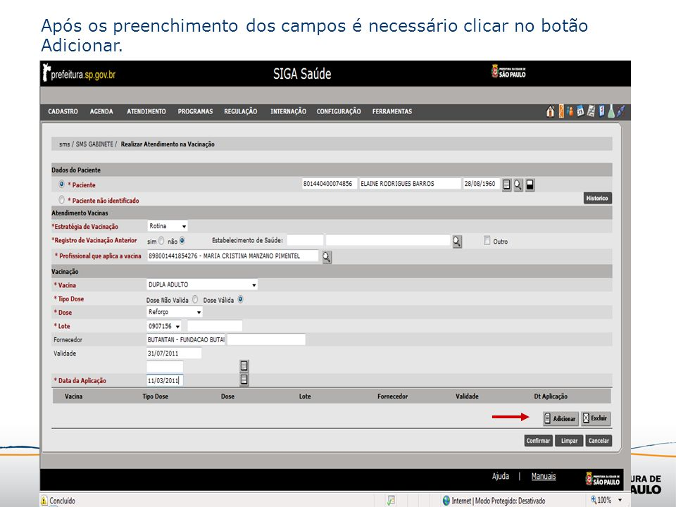 Após os preenchimento dos campos é necessário clicar no botão Adicionar.