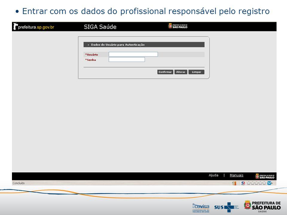 Entrar com os dados do profissional responsável pelo registro