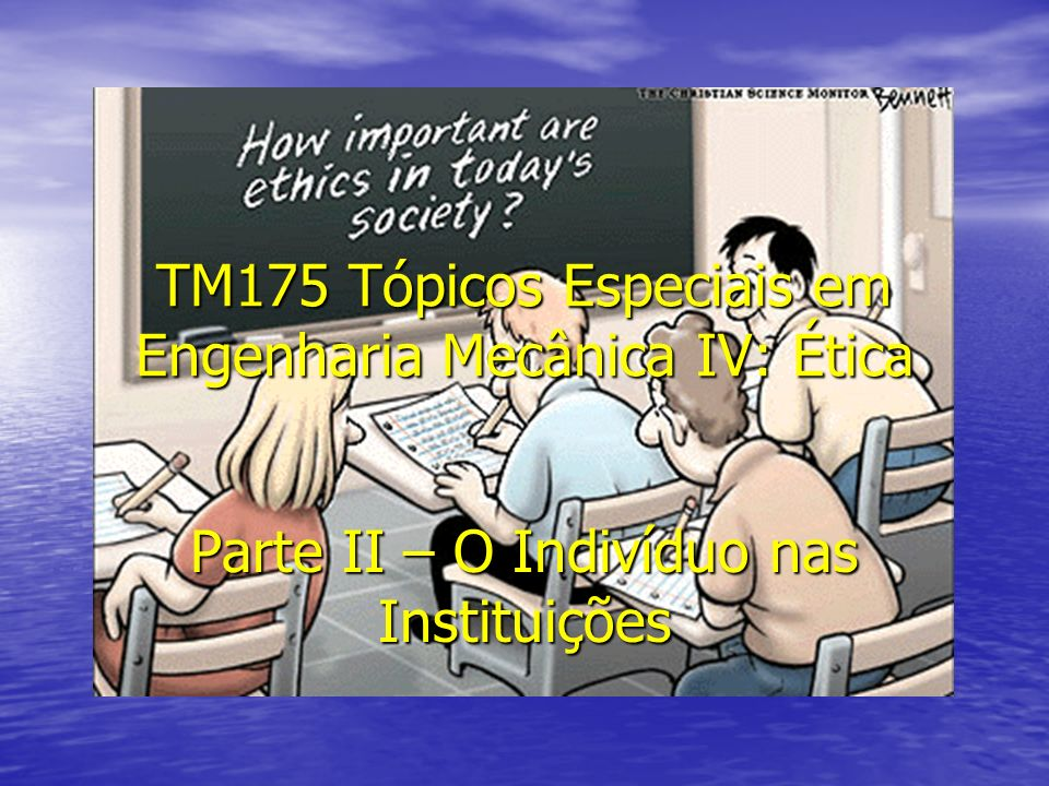 TM175 Tópicos Especiais em Engenharia Mecânica IV: Ética