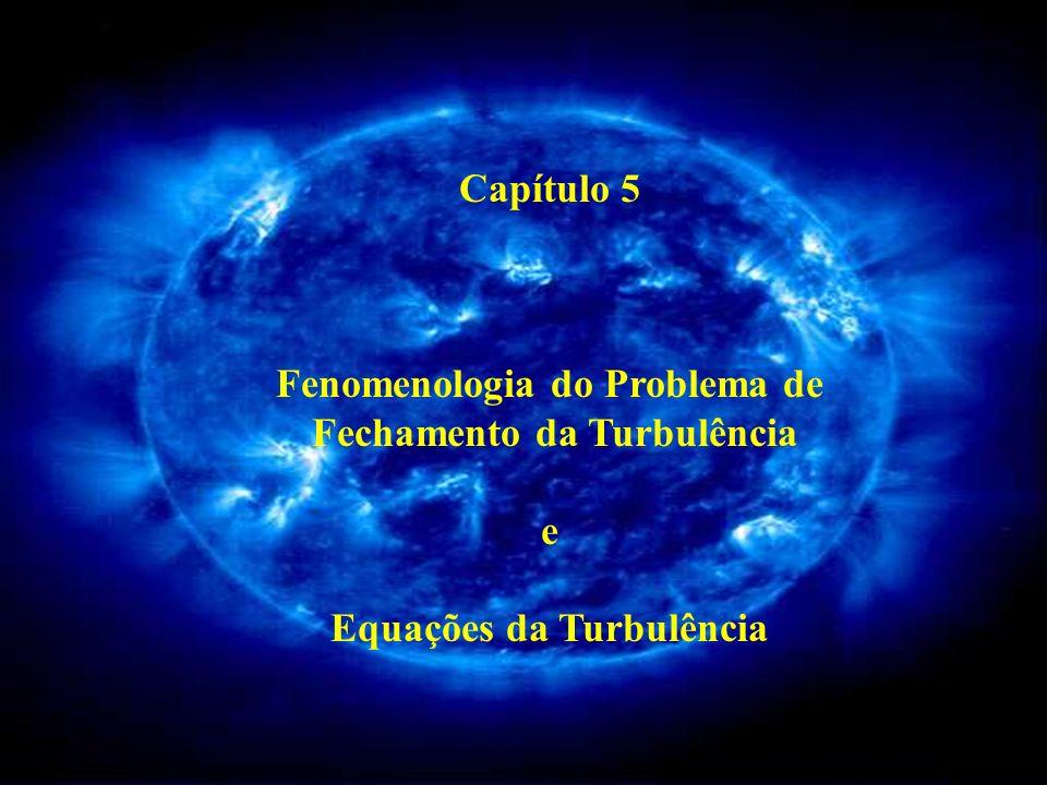 Fenomenologia do Problema de Fechamento da Turbulência e