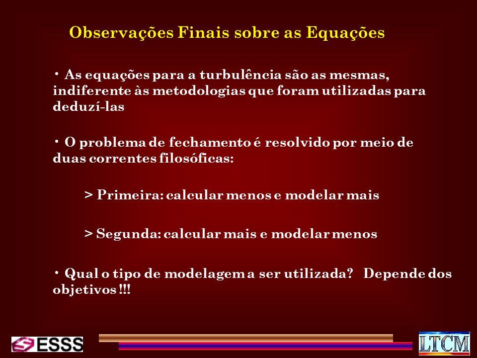 Observações Finais sobre as Equações