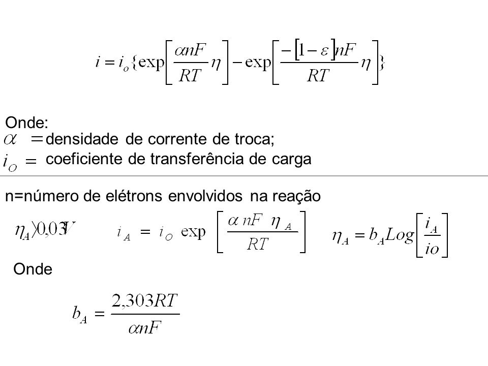 Onde:densidade de corrente de troca; coeficiente de transferência de carga. n=número de elétrons envolvidos na reação.