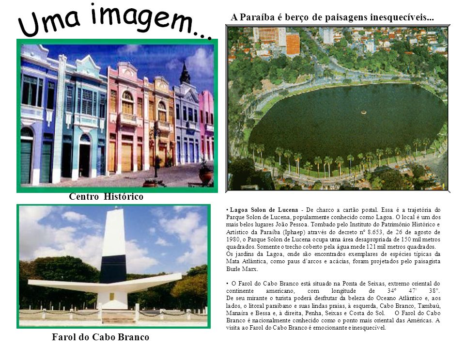 A Paraíba é berço de paisagens inesquecíveis...