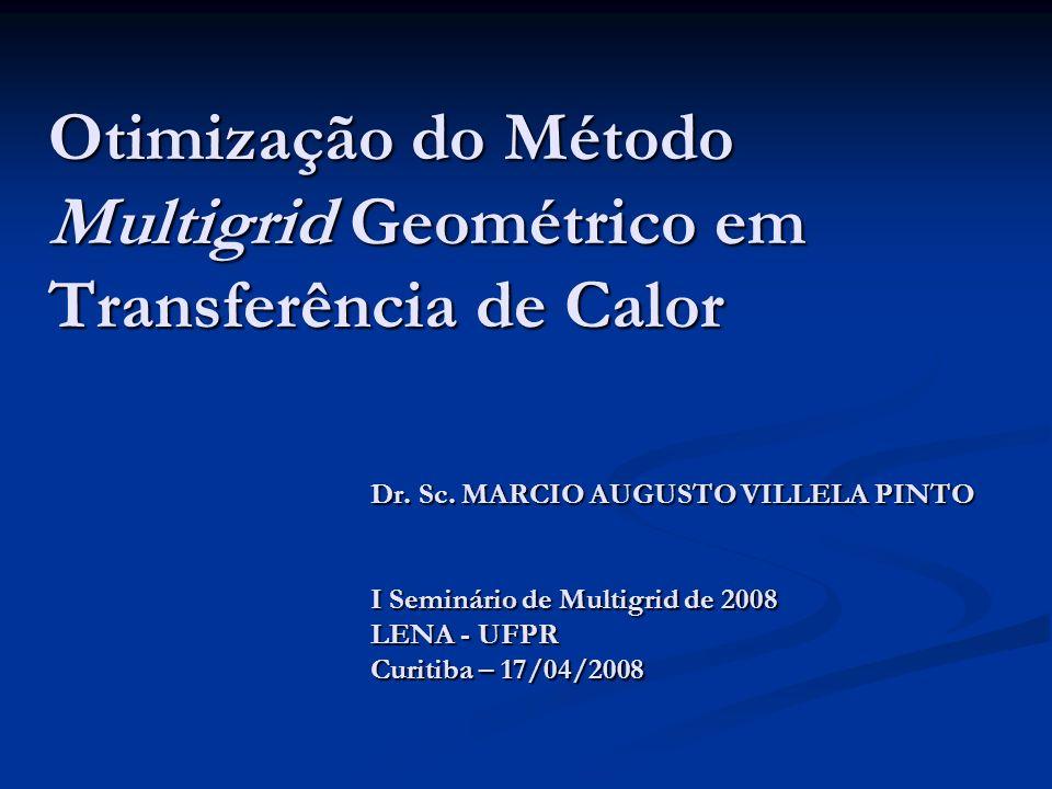 Otimização do Método Multigrid Geométrico em Transferência de Calor