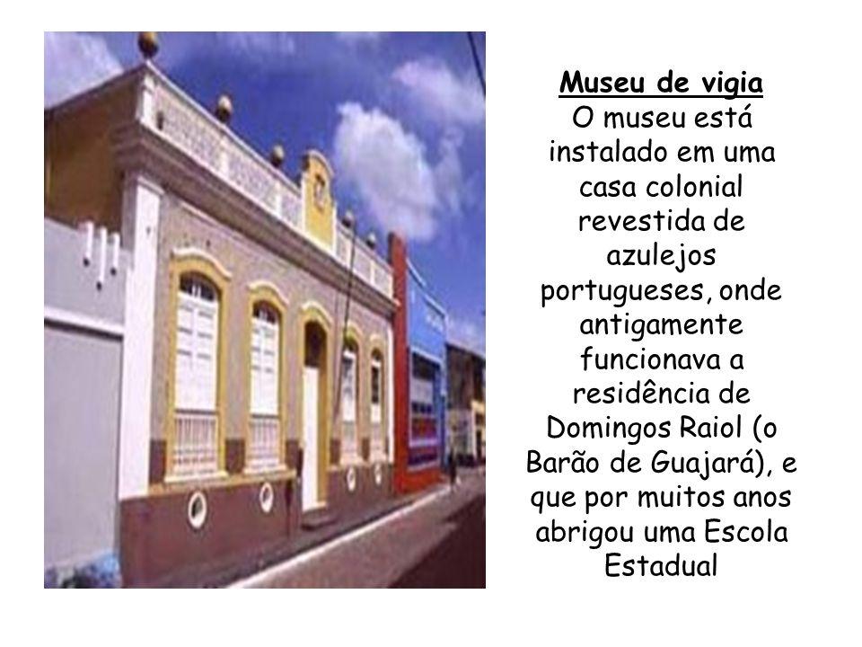 Museu de vigia O museu está instalado em uma casa colonial revestida de azulejos portugueses, onde antigamente funcionava a residência de Domingos Raiol (o Barão de Guajará), e que por muitos anos abrigou uma Escola Estadual