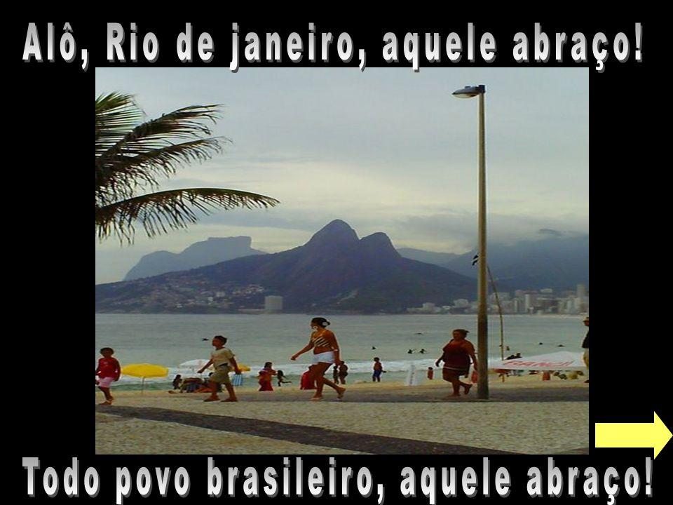 Alô, Rio de janeiro, aquele abraço!