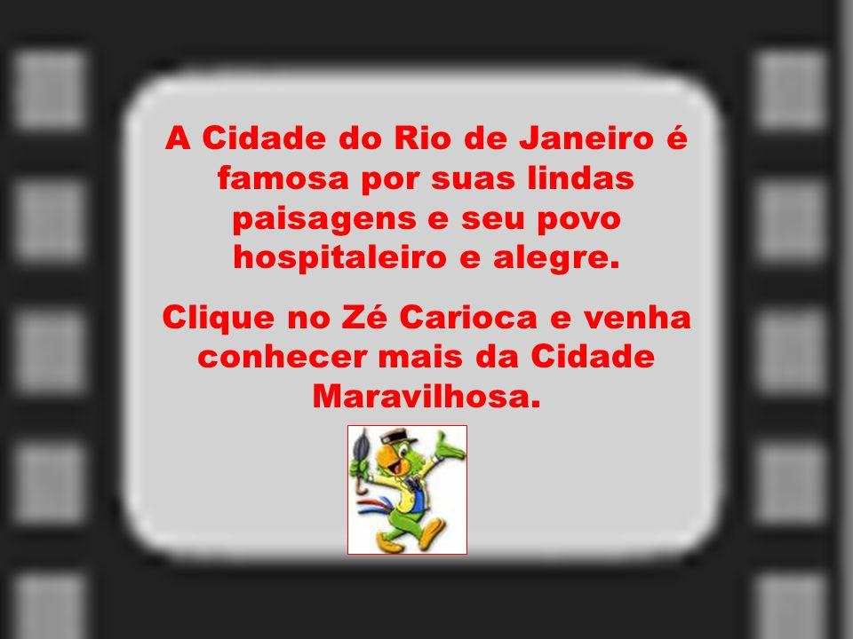 Clique no Zé Carioca e venha conhecer mais da Cidade Maravilhosa.