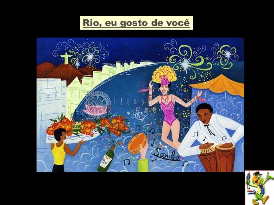 Rio, eu gosto de você