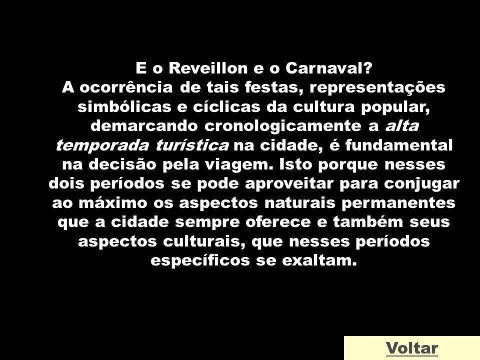 E o Reveillon e o Carnaval